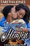 Becoming His Heaven (Heaven on Earth #3)