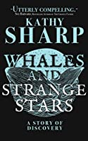 Whales and Strange Stars: An Adventure