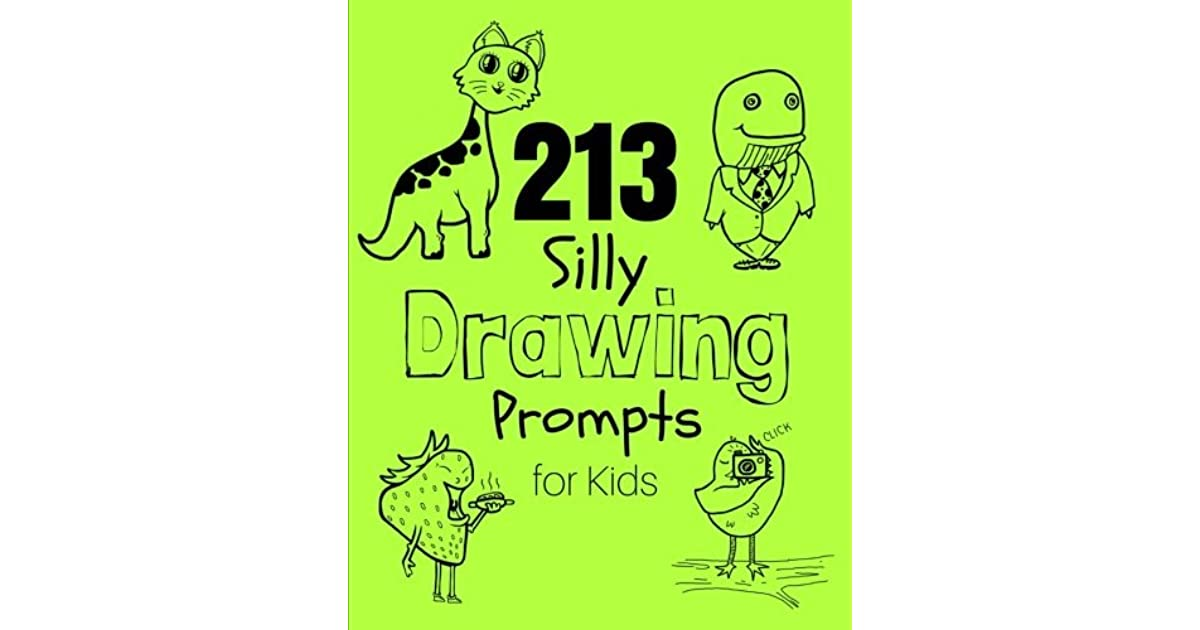 213 Silly Drawing Prompts For Kids Sketch Book By New Life Overnight Simply pick a topic and it will show you a custom drawing prompt to help get you going. 213 silly drawing prompts for kids