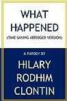 What Happened (Time-Saving Abridged Version)