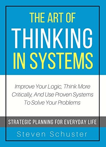 Steven Schuster] The Art Of Thinking In Systems