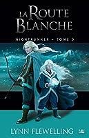 La Route blanche: Nightrunner, T5