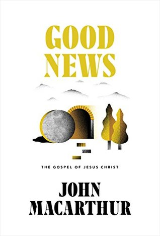 Good News by John F. MacArthur Jr.