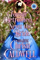 Forever Betrothed, Never the Bride (Scandalous Seasons, #1)