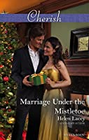 Mills & Boon : Marriage Under The Mistletoe