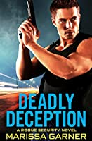 Deadly Deception (Rogue Security Book 2)
