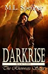 Darkrise (The Rhenwars Saga #3)