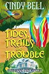 Tides, Trails and Trouble (Dune House Mystery #12)