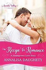A Recipe for Romance (Homegrown Love #2)