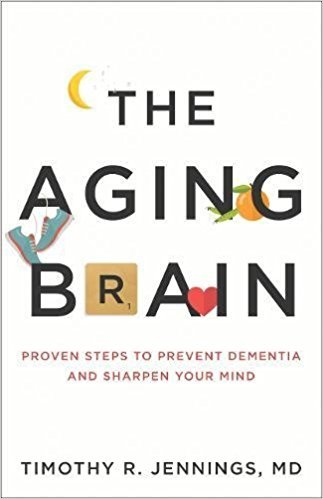 The-Aging-Brain-Proven-Steps-to-Prevent-Dementia-and-Sharpen-Your-Mind
