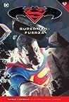 Superman: Fuerza (Colección Novelas Gráficas Batman y Superman, #30)