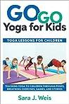 Go Go Yoga for Kids: Yoga Lessons for Children