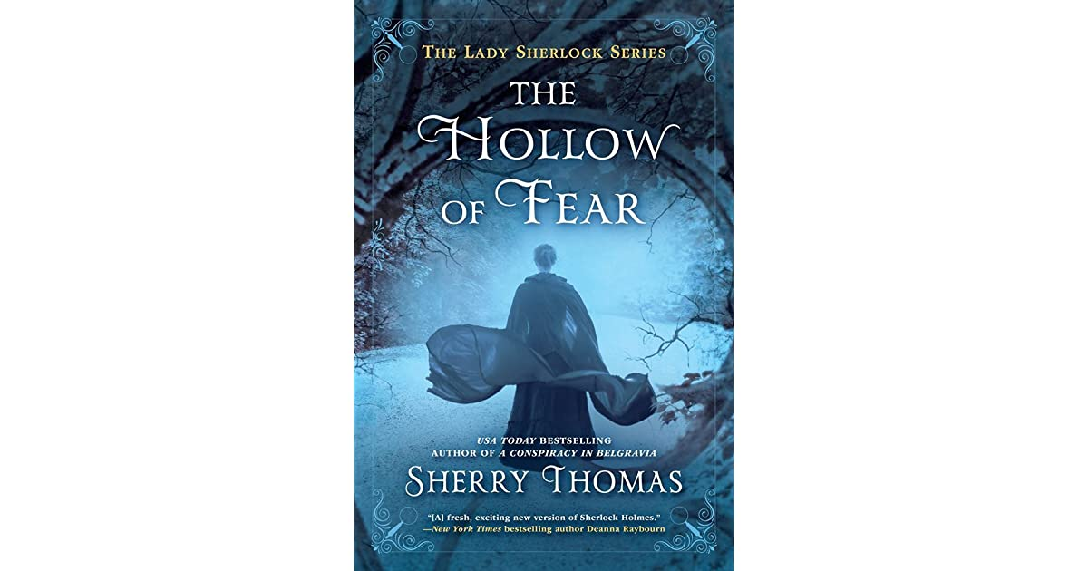 The Hollow of Fear (Lady Sherlock, #3) by Sherry Thomas
