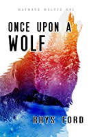 Once Upon A Wolf (Wayward Wolves, #1)