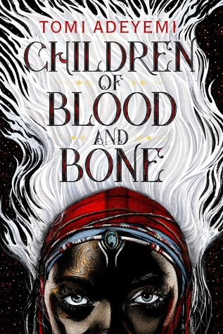Children of Blood and Bone cover (link to Goodreads)