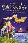 Ein neuer Freund für Goldwing (Eulenzauber, #8)