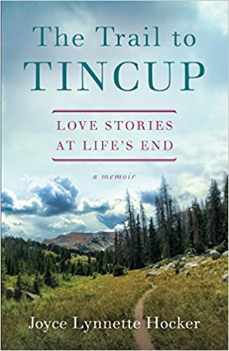 The Trail to Tincup Love Stories at Life's End