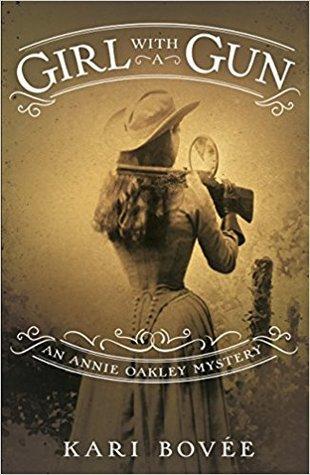 Girl with a Gun: An Annie Oakley Mystery