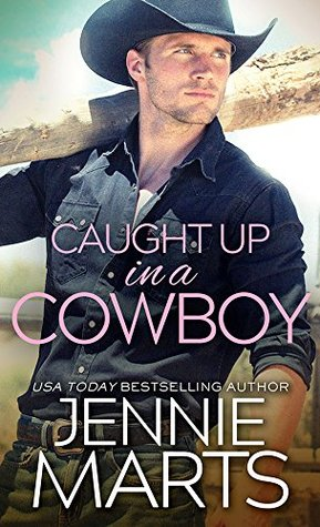 Caught Up in a Cowboy (Cowboys of Creedence, #1)
