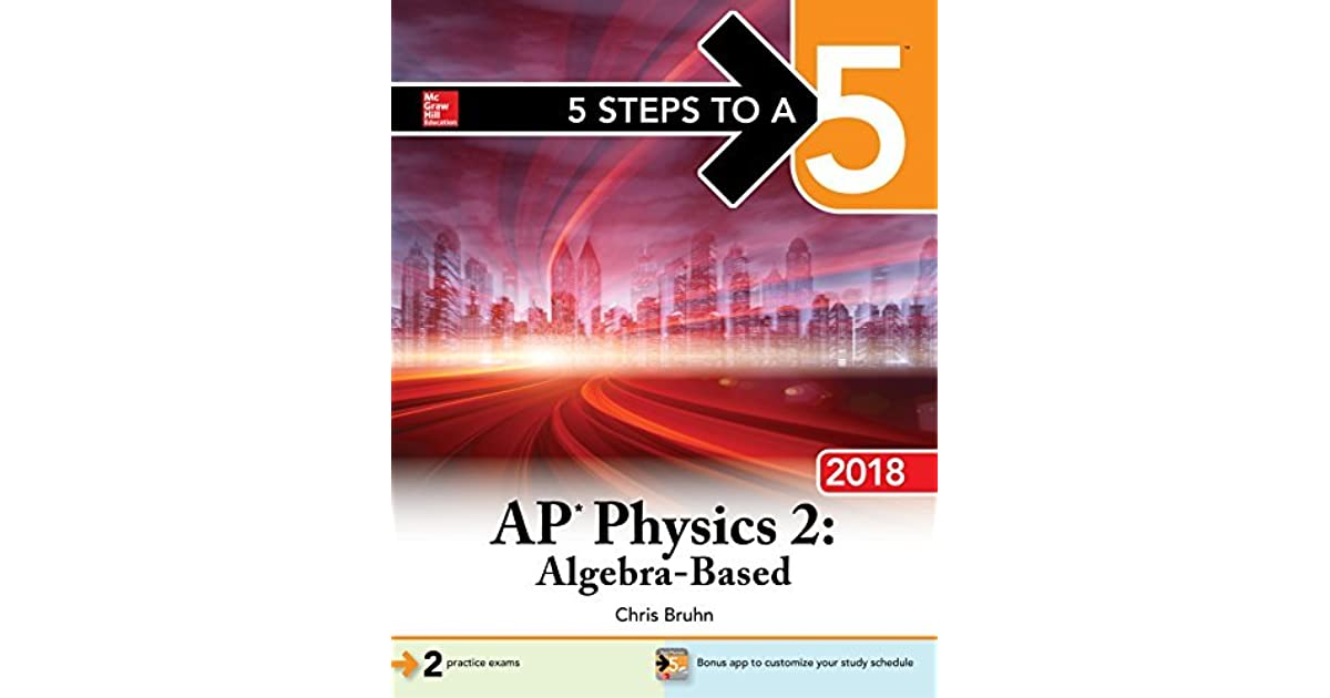 5 Steps to a 5: AP Physics 2: Algebra-Based, 2018 Edition by ...