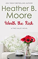 Worth the Risk (Pine Valley, #1)