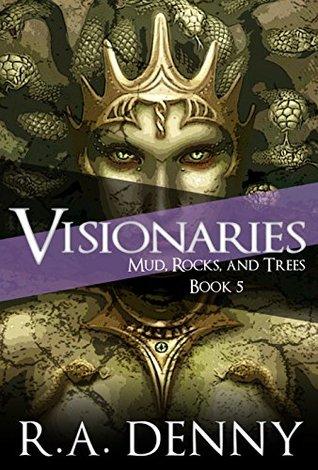 Visionaries (Mud, Rocks and Trees, #5)