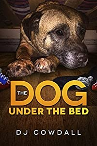 The Dog Under The Bed
