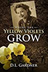 Where the Yellow Violets Grow: A WWII sweet romance