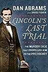 Lincoln's Last Tr...