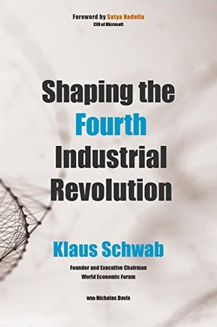 Shaping the Fourth Industrial Revolution by Klaus Schwab