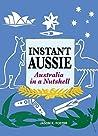 Instant Aussie: Australia in a Nutshell