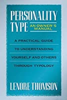 Personality Type: An Owner's Manual