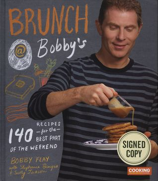 Brunch At Bobby S 140 Recipes For The Best Part Of The Weekend By Bobby Flay