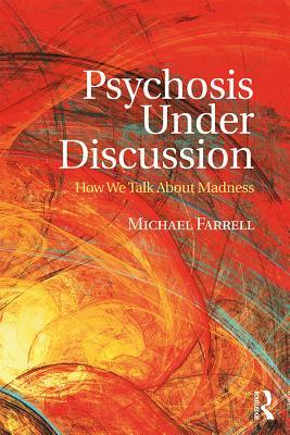 Psychosis Under Discussion How