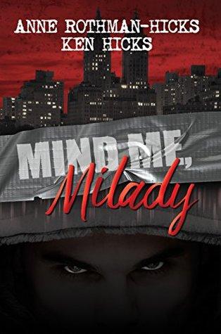 Mind Me Milady By Anne Rothman Hicks