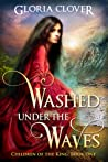 Washed Under the Waves (Children of the King #1)