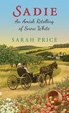 Sadie: An Amish Retelling of Snow White (An Amish Fairytale #3)