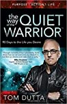 The Way of the Quiet Warrior: 90 Days to the Life You Desire