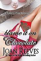 Blame It On Chocolate