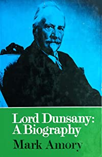 Lord Dunsany: A Biography