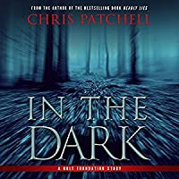 In the Dark (A Holt Foundation Story)