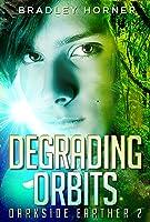 Degrading Orbits (Darkside Earther #2)