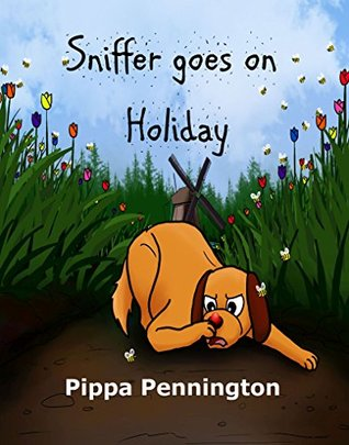 Sniffer goes on Holiday: Children's picture book (Sniffer children's books)
