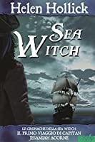 Sea Witch (Le Cronache della Sea Witch Vol. 1)