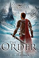 The Order (The Gods and Kings Chronicles Book 0)