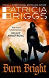 Burn Bright (Alpha & Omega, #5)