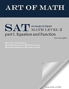 Art of Math SAT Subject Test Math Level 2 Part 1. Equation and Function: Art of Math SAT Math 2 Part 1.Part 1. Equation and Function
