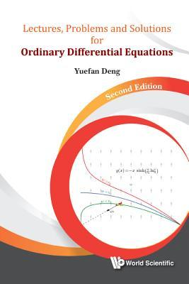 Lectures, Problems And Solutions For Ordinary Differential Equations, Second Edition