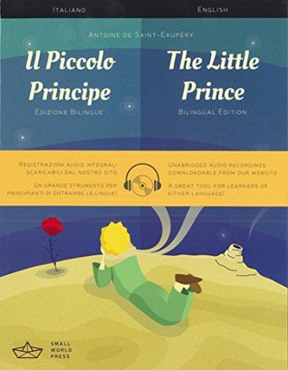 The Little Prince: A Italian/English Bilingual Reader with Audio Download