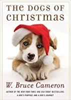 The Dogs of Christmas (A Dog's Purpose)